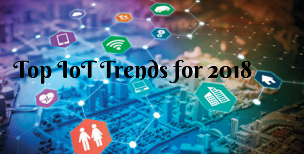 Top IoT Trends for 2018